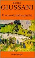 Il miracolo dell'ospitalità - Giussani Luigi