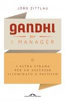 Gandhi per i manager - Jörg Zittlau