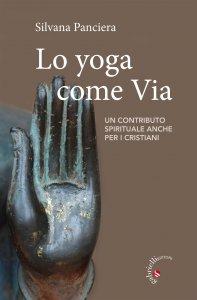Copertina di 'Lo yoga come Via'