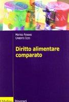 Diritto alimentare comparato - Ferrari Matteo, Izzo Umberto