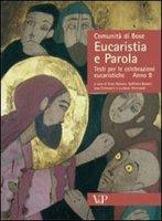 Eucaristia e Parola - Enzo Bianchi, Goffredo Boselli, Lisa Cremaschi, Luciano Manicardi - Comunità di Bose
