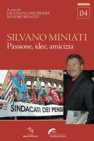 Silvano Miniati. Passione, idee, amicizia