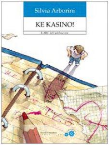 Copertina di 'Ke kasino! L'ABC dell'adolescente'