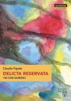 Delicta reservata - Claudio Papale