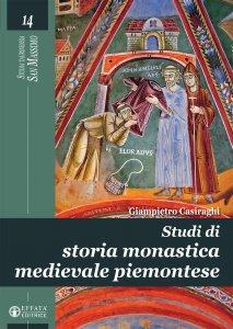 Copertina di 'Studi di storia monastica medievale piemontese'