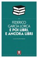E poi libri, e ancora libri - Federico Garcia Lorca