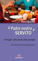 Padre nostro è servito. Il Vangelo sulla tavola della famiglia. (Il) - Paolo Gessaga
