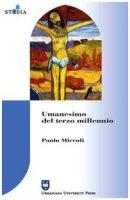 Umanesimo nel terzo millennio - Miccoli Paolo