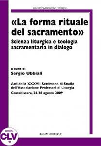 Copertina di '«La forma rituale del sacramento». Scienza liturgica e teologia sacramentaria del dialogo'