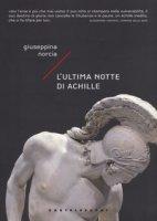 L' ultima notte di Achille - Norcia Giuseppina