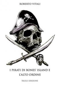 Copertina di 'I pirati di bones' island e l'alto ordine'