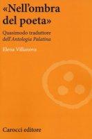 «Nell'ombra del poeta». Quasimodo traduttore dell'«Antologia palatina» - Villanova Elena