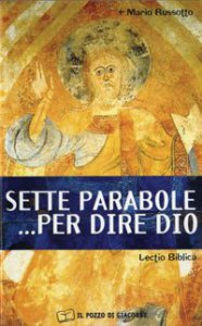 Copertina di 'Sette parabole... per dire Dio'