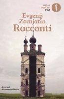 Racconti - Zamjátin Evgenij
