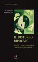 Il disturbo bipolare. Modelli e prassi terapeutiche cognitivo-comportamentali - Marinelli Silvia, Gagliardini Ivano