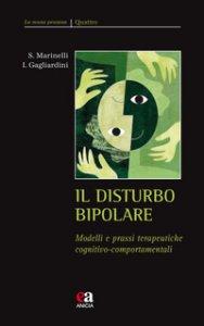 Copertina di 'Il disturbo bipolare. Modelli e prassi terapeutiche cognitivo-comportamentali'