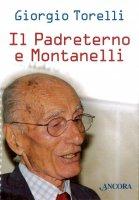 Il Padreterno e Montanelli - Giorgio Torelli