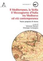 Il mediterraneo, la Sicilia, il mezzogiorno d'Italia tra medioevo ed età contemporanea. Nuove proposte di ricerca