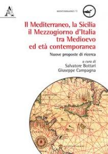 Copertina di 'Il mediterraneo, la Sicilia, il mezzogiorno d'Italia tra medioevo ed età contemporanea. Nuove proposte di ricerca'