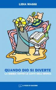 Copertina di 'Quando Dio si diverte. La Bibbia sotto le lenti dell'ironia'