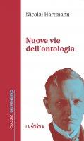 Nuove vie dell'ontologia - Nicolai Hartmann