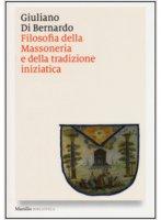 Filosofia della massoneria e della tradizione iniziatica - Di Bernardo Giuliano