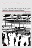 Nueva literatura/Nuevo realismo. Caminos de la literatura espanola actual
