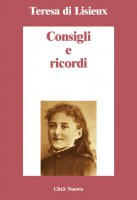 Consigli e ricordi - Teresa di Lisieux (santa)