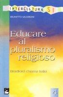 Educare al pluralismo religioso. Bradford chiama Italia - Salvarani Brunetto