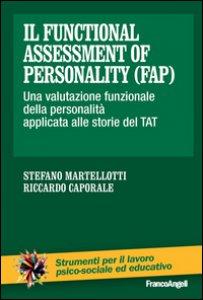 Copertina di 'Il Functional Assessment of Personality (FAP). Una valutazione funzionale della personalità applicata alle storie del TAT'