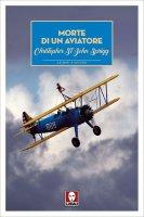 Morte di un aviatore - Christopher St John Sprigg