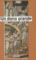 Un dono grande - Giorgio Bertella