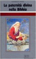 La paternità divina nella Bibbia. Ciclo di conferenze (Milano, Centro Culturale S. Fedele) - Ravasi Gianfranco