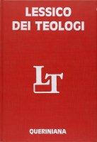 Lessico dei teologi. Dai Padri della Chiesa ai nostri giorni - Wilfried Härle , Harald Wagner