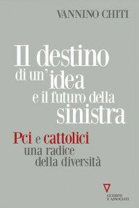 Copertina di 'Il destino di un'idea e il futuro della sinistra'