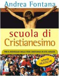 Copertina di 'Scuola di Cristianesimo. Per il risveglio della fede cristiana in età adultà. Schede pratiche'