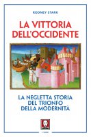 La vittoria dell'Occidente - Rodney Stark