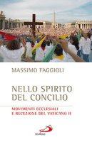 Nello spirito del concilio - Massimo Faggioli
