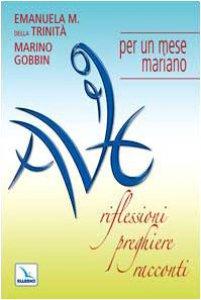 Copertina di 'Ave! Riflessioni, preghiere, racconti per un mese mariano'