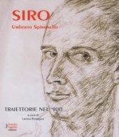 Siro - Umberto Spironello. Traiettorie nel '900. Ediz. a colori