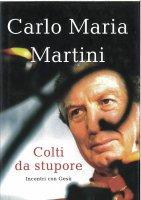 Colti da stupore - Martini Carlo M.