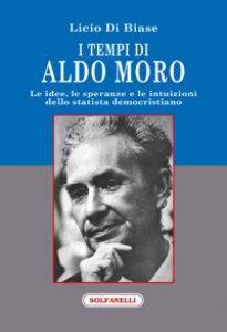 Copertina di 'I tempi di Aldo Moro'