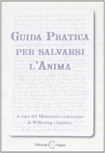 Copertina di 'Guida Pratica per salvarsi l'anima'