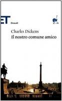 Il nostro comune amico - Dickens Charles