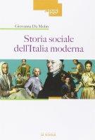 Storia sociale dell'Italia moderna. - Giovanna Da Molin