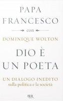Dio è un poeta - Francesco (Jorge Mario Bergoglio), Dominique Wolton
