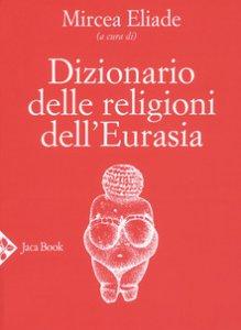 Copertina di 'Dizionario delle religioni dell'Eurasia'