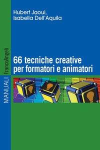 Copertina di 'Sessantasei tecniche creative per formatori e animatori'