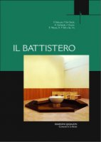Il battistero. Atti del Convegno liturgico internazionale (Bose, 31 maggio-2 giugno 2007)