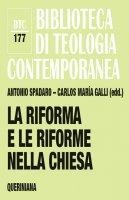 La riforma e le riforme nella Chiesa - Antonio Spadaro, Carlos Mar�a Galli